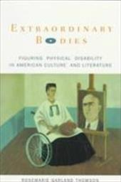 Extraordinary Bodies: Figuring Physical Disability in American Culture and Literature - Thomson, Rosemarie Garland