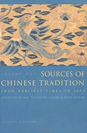 Sources of Chinese Tradition: Volume 1: From Earliest Times to 1600 - Bloom, Irene / Cohen, Irene / De Bary, William Theodore