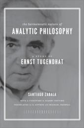 The Hermeneutic Nature of Analytic Philosophy: A Study of Ernst Tugendhat - Zabala, Santiago / Haskell, Michael / Vattimo, Gianni