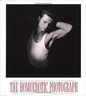 The Homoerotic Photograph: Male Images from Durieu/ Delacroix to Mapplethorpe - Ellenzweig, Allen / Stambolian, George