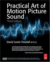 Practical Art of Motion Picture Sound [With DVD] - Yewdall, David Lewis