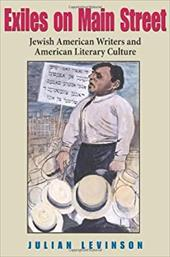 Exiles on Main Street: Jewish American Writers and American Literary Culture - Levinson, Julian
