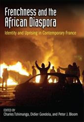 Frenchness and the African Diaspora: Identity and Uprising in Contemporary France - Tshimanga, Charles / Gondola, Didier / Bloom, Peter J.