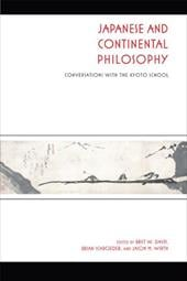 Japanese and Continental Philosophy: Conversations with the Kyoto School - Davis, Bret W. / Schroeder, Brian / Wirth, Jason M.