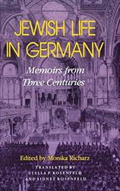 Jewish Life in Germany: Memoirs from Three Centuries - Morrissey, Paul / Richarz, Monika / Richarz, Monica