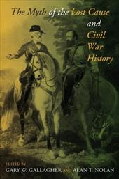 The Myth of the Lost Cause and Civil War History - Gallagher, Gary W. / Nolan, Alan T.