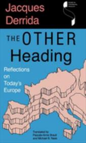 The Other Heading - Derrida, Jacques / Naas, Michael B. / Brault, Pascale-Anne