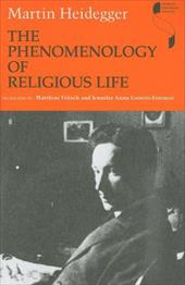 The Phenomenology of Religious Life - Heidegger, Martin / Fritsch, Matthias / Gosetti-Ferencei, Jennifer Anna