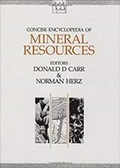 Concise Encyclopaedia of Mineral Resources - Carr, Donald D. / Herz, Norman