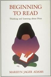 Beginning to Read: Thinking and Learning about Print - Adams, Marilyn Jager