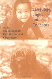 Language, Logic, and Concepts - Jackendoff, Ray / Bloom, Paul / Wynn, Karen