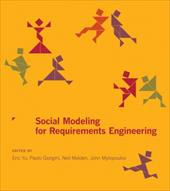 Social Modeling for Requirements Engineering - Yu, Eric / Giorgini, Paolo / Maiden, Neil