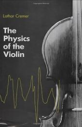 Physics of the Violin - Cremer, Lothar / Allen, John S.