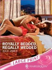 Royally Bedded, Regally Wedded - James, Julia
