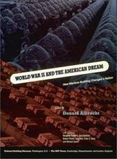World War II and the American Dream: How Wartime Building Changed a Nation - Albretch, Donald / Crawford, Margaret / Sorkin, Michael