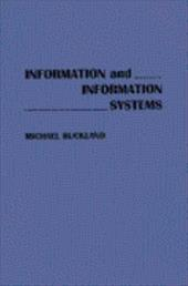 Information and Information Systems - Buckland, Michael K. / Buckland, Michael