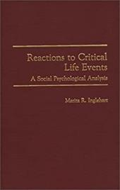 Reactions to Critical Life Events: A Social Psychological Analysis - Inglehart, Marita Rosch / Rosch Inglehart, Marita