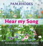 Hear My Song: Meditations on Life Through Favourite Hymns - Rhodes, Pam