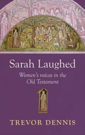 Sarah Laughed - Women's Voices in the Old Testament - Dennis / Dennis, Trevor