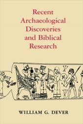 Recent Archaeological Discoveries and Biblical Research - Dever, William G. / Dever, Will