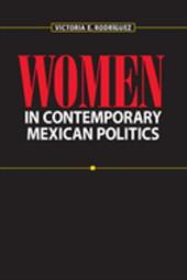 Women in Contemporary Mexican Politics - Rodriguez, Victoria Elizabeth