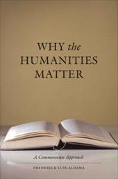 Why the Humanities Matter: A Commonsense Approach - Aldama, Frederick Luis