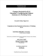 Common Standards for K-12 Education?: Considering the Evidence: Summary of a Workshop Series - Beatty, Alexandra