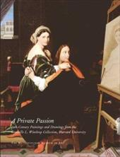 A Private Passion: 19th-Century Paintings and Drawings from the Grenville L. Winthrop Collection, Harvard University - Wolohojian, Stephan / Tahinci, Anna / Cohn, Marjorie