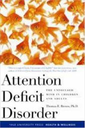 Attention Deficit Disorder: The Unfocused Mind in Children and Adults - Brown, Thomas / Brown Ph. D., Thomas