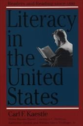 Literacy in the United States: Readers and Reading Since 1880 - Kaestle, Carl F. / Tinsley, Katherine / Trollinger, William Vance