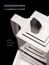 Modernism in American Silver: 20th-Century Design - Stern, Jewel / Tucker, Kevin W. / Venable, Charles L.