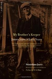 My Brother's Keeper: James Joyce's Early Years - Joyce, Stanislaus / Eliot, T. S. / Ellmann, Richard