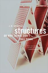 Structures: Or Why Things Don't Fall Down - Gordon, J. E.