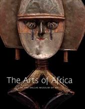 The Arts of Africa at the Dallas Museum of Art - Walker, Roslyn Adele
