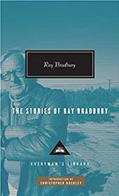 The Stories of Ray Bradbury - Bradbury, Ray / Buckley, Christopher