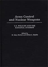 Arms Control and Nuclear Weapons: U.S. Policies and the National Interest - Boykin, L. / Gary Nicols, W. / Nichols, W. Gary