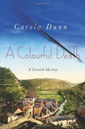 A Colourful Death: A Cornish Mystery - Dunn, Carola