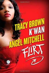 Flirt - Brown, Tracy / K'wan / Mitchell, Angel