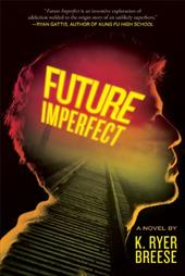 Future Imperfect - Breese, K. Ryer