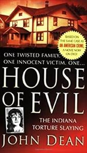 House of Evil: The Indiana Torture Slaying - Dean, John