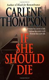 If She Should Die - Thompson, Carlene