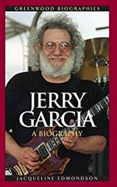 Jerry Garcia: A Biography - Edmondson, Jacqueline