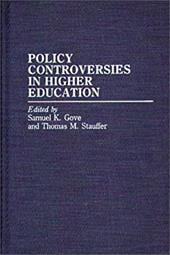 Policy Controversies in Higher Education - Unknown / Gove, Samuel K. / Stauffer, Thomas M.