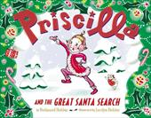 Priscilla and the Great Santa Search - Hobbie, Nathaniel / Hobbie, Jocelyn