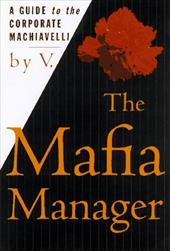 The Mafia Manager: A Guide to the Corporate Machiavelli - V