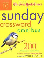 The New York Times Sunday Crossword Omnibus, Volume 10: 200 World Famous Sunday Puzzles from the Pages of the New York Times - Shortz, Will