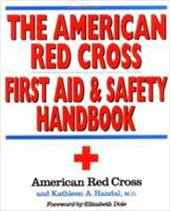 The American Red Cross First Aid and Safety Handbook - American Red Cross / Handal, Kathleen A. / Dole, Elizabeth H.