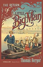 The Return of Little Big Man - Berger, Thomas