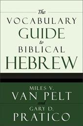 The Vocabulary Guide to Biblical Hebrew - Van Pelt, Miles V. / Pratico, Gary Davis