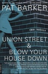 Union Street & Blow Your House Down - Barker, Pat